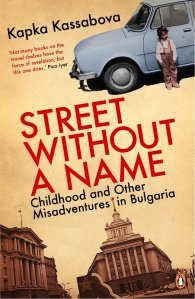 Street Without A Name by Kapka Kassabova (Hardcover version). Published by Portobello Books Ltd.