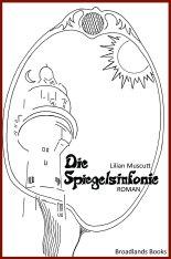 Die Spiegelsinfonie - Lilian Muscutt