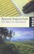 Die Welt Im Notizbuch - Ryszard Kapuściński