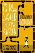 The Girl Who Saved The King Of Sweden - Jonas Jonasson