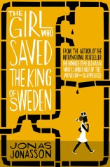The Girl Who Saved The King Of Sweden - Jonas Jonasson