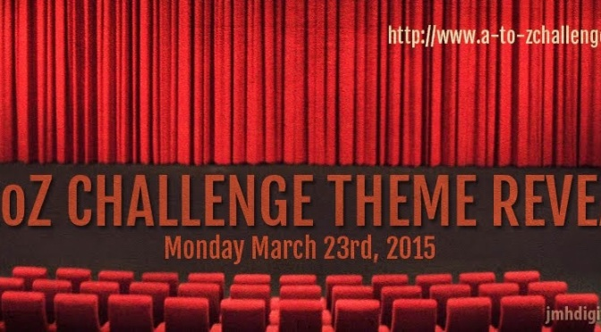 A-Z Challenge: Theme Reveal!