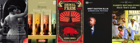 Banned Books Lists often include Tropic of Cancer by Henry Miller, Brave New World by Aldous Huxley, Animal Farm by George Orwell, American Psycho by Bret Easton Ellis and Uncle Tom's Cabin by Harriet Beecher Stowe