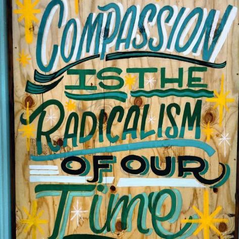 Compassion radicalism