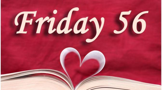 Friday 56: Vol. 17
